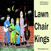 Lawn Chair Kings - Who Drank All That Beer