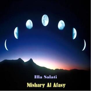 Illa Salati – Sheikh Mishari Alafasy