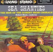 Sea Shanties - Robert Shaw & Robert Shaw Chorale - Robert Shaw & Robert Shaw Chorale