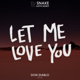 Let Me Love You (feat. Justin Bieber) [Don Diablo Remix] - Single