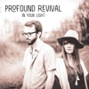 In Your Light - Profound Revival