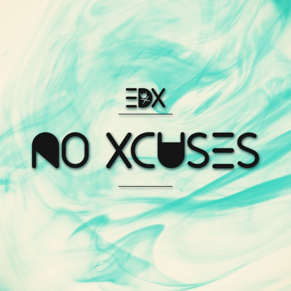 EDX's No Xcuses Podcast