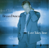 Love Takes Time - Bryan Duncan