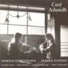 Ceol Aduaidh - Mairéad Ní Mhaonaigh & Frankie Kennedy