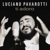 Ti Adoro, Luciano Pavarotti, Rob Mathes & Royal Philharmonic Orchestra