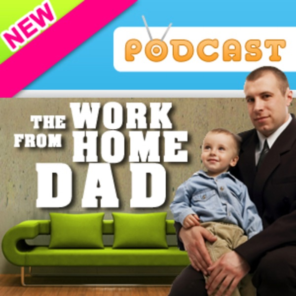 The Work From Home Dad