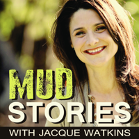 Mud Stories with Jacque Watkins - Messy moments worked for our good podcast