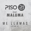 Me Llamas (Remix) [feat. Maluma] - Single, Piso 21