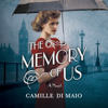 Camille Di Maio - The Memory of Us: A Novel (Unabridged)  artwork