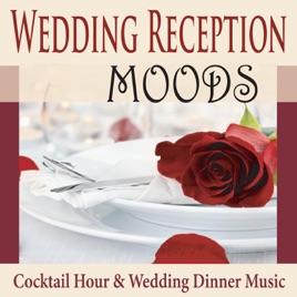 wedding reception moods cocktail hour wedding dinner music