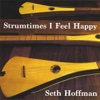 Strumtimes I Feel Happy - Seth Hoffman