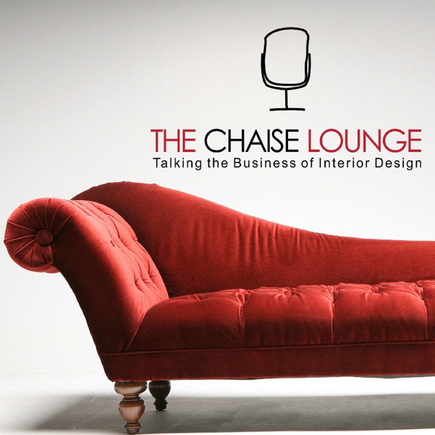The Chaise Lounge Interior Design by Nick May / Mammoth Enterprise on Apple Podcasts : the chaise lounge - Sectionals, Sofas & Couches