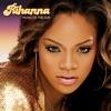 Music of the Sun, Rihanna