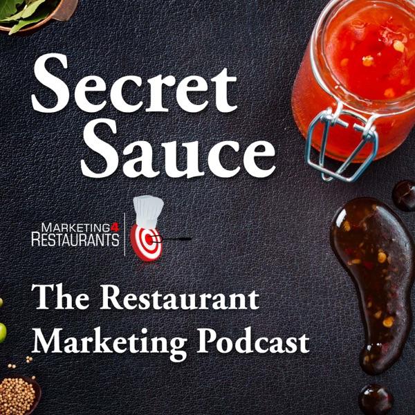Secret Sauce  - The Restaurant Marketing Podcast
