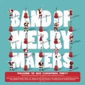 Band of Merrymakers - Must Be Christmas