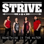 Strive - Something in the Water
