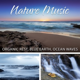 ‎Nature Music: Organic Rest, Blue Earth, Ocean Waves to Calm Down,  Relaxation, Yoga and Sleep by Waterfall Sounds Universe