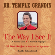 The Way I See It: A Personal Look at Autism & Asperger's: 32 New Subjects Revised & Expanded (Unabridged)