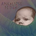 Apocalypse Fetish - EP