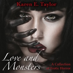 Love and Monsters: A Collection of Erotic Horror (Unabridged)