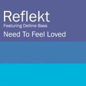 Reflekt - Need to Feel Loved (Adam K & Soha Mix) [feat. Delline Bass]