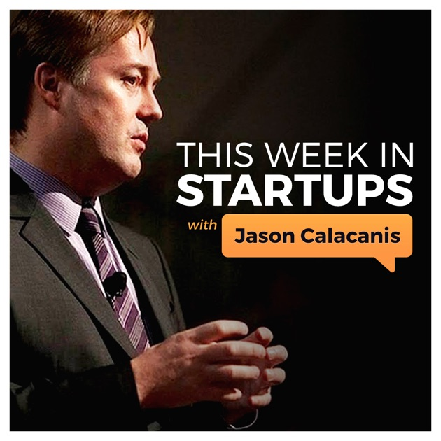 This Week In Startups Video By Thisweekin On Apple Podcasts