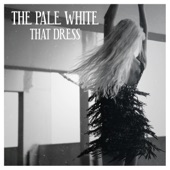 The Pale White - That Dress
