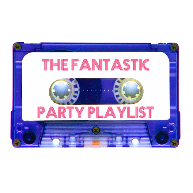 Party Playlist the fantastic party playlistvarious artists on apple music