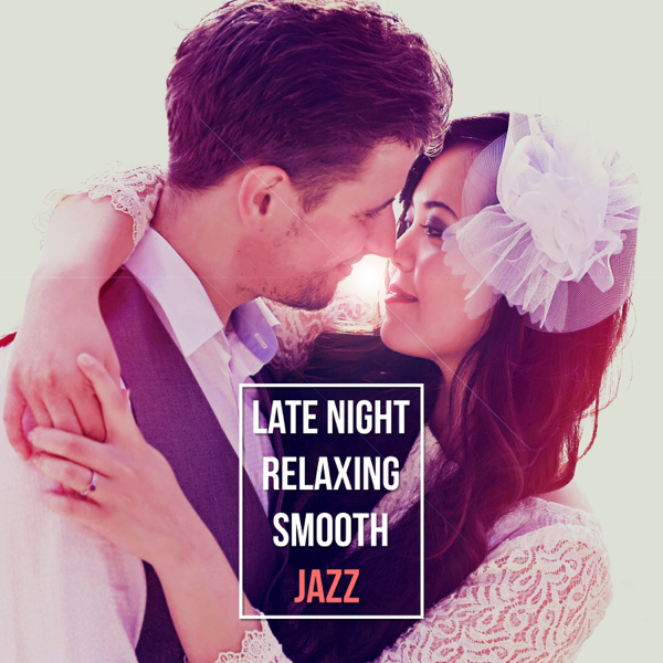 Late Night: Relaxing Smooth Jazz - Perfect Background Sex Soundtrack, Love  Songs, Easy Listening Classical Piano Melodies, Sentimental Mood Relaxing  Piano ...