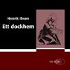 Henrik Ibsen - Ett dockhem [A Doll's House] (Unabridged) bild