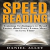 Speed Reading: Training Techniques to Read Faster Than Ever - Learn More in Less Time (Unabridged)