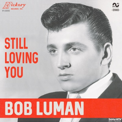 Still Loving You - Bob Luman