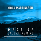 Made Of (Addal Remix) - Viola Martinsson