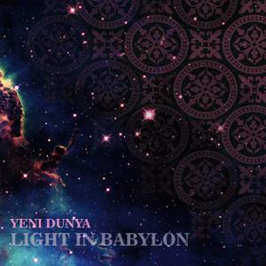 Light In Babylon - Yeni Dunya
