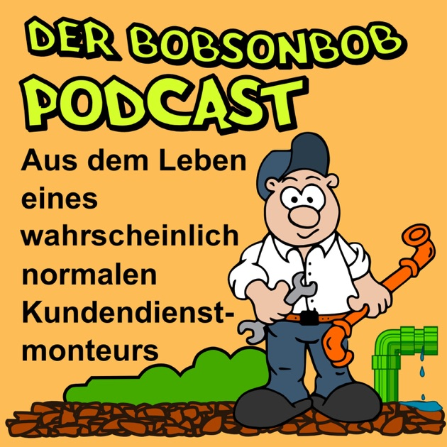 Der Bobsonbob Podcast By Bobsonbob On Apple Podcasts