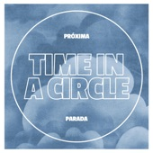 Próxima Parada - Time in a Circle