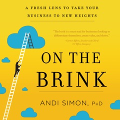 On the Brink: A Fresh Lens to Take Your Business to New Heights (Unabridged)