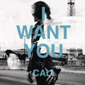 I Want You - Cali