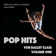 Pop Hits for Ballet Class, Vol. 1 - Nate Fifield