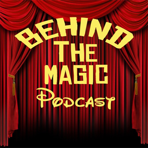 Cover image of Behind The Magic Podcast