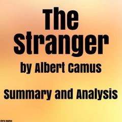 The Stranger by Albert Camus: Summary & Analysis (Unabridged)