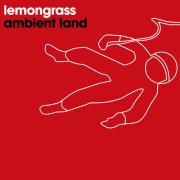 Ambient Land - EP - Lemongrass - Lemongrass