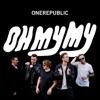 Oh My My, OneRepublic