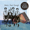Never Have Enough - EP - Carnival Youth