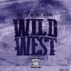 Wild West (Swishahouse Remix) [feat. DJ Michael 5000 Watts, MC Eiht & Kokane] - Single, Y-Dresta