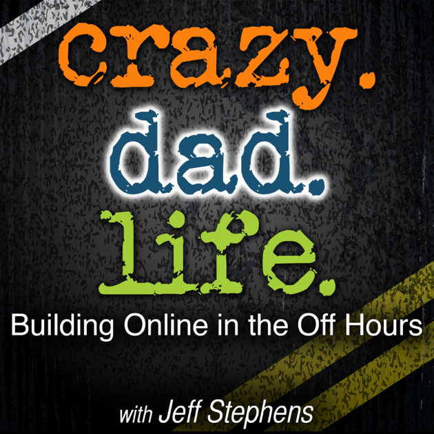 Crazy Dad Life - Building Online in the Off Hours