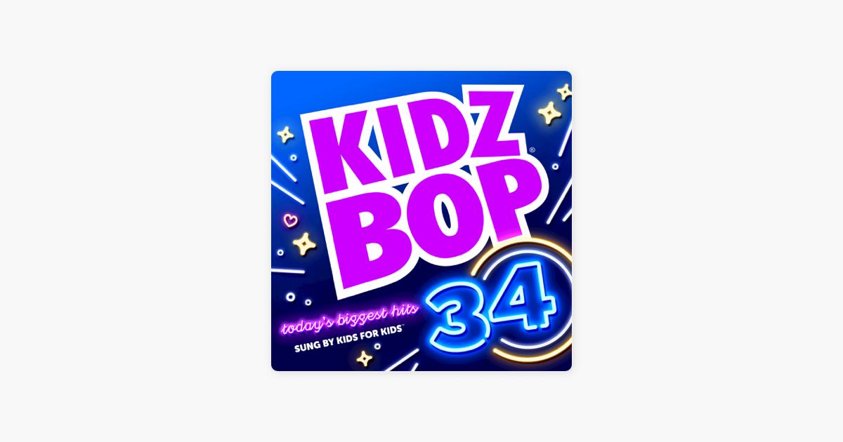 Kidz Bop 34 by KIDZ BOP Kids on Apple Music
