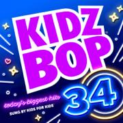 Kidz Bop 34 - KIDZ BOP Kids - KIDZ BOP Kids
