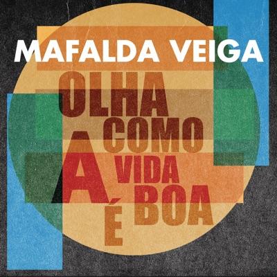 Olha Como a Vida É Boa - Single - Mafalda Veiga