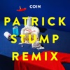 COIN - Talk Too Much Patrick Stump Remix  Single Album